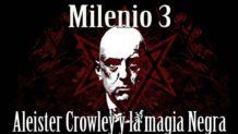Milenio 3 – Aleister Crowley y la magia Negra