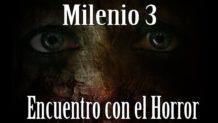 Milenio 3 – Encuentro con el Horror (Programa Completo)