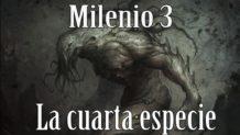 Milenio 3 – La cuarta especie