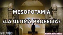 Milenio 3 – Mesopotamia ¿La última profecía?