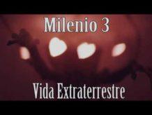 Milenio 3 – Vida Extraterrestre (Programa Completo)