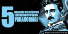 5 grandes cientificos interesados por lo paranormal