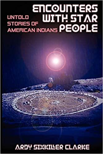 Libro «Encounters With Star People, Untold Stories of American Indians», de la autora Ardy SixKiller Clarke