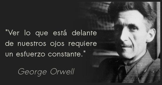 10 afirmaciones de Orwell que demuestran que hoy ya es 1984